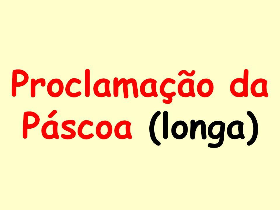 Proclamação da Páscoa (longa)