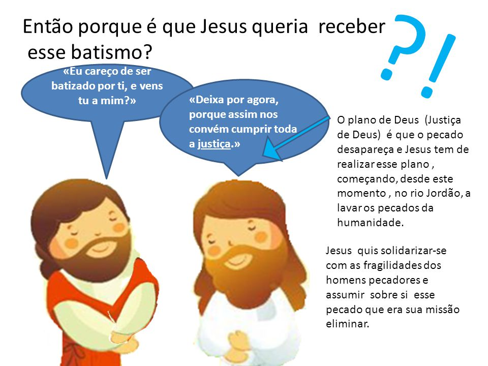 «Eu careço de ser batizado por ti, e vens tu a mim »