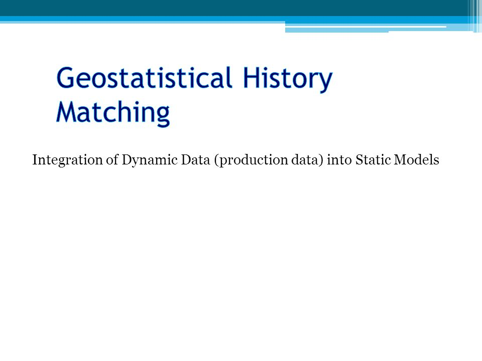 Geostatistical History Matching