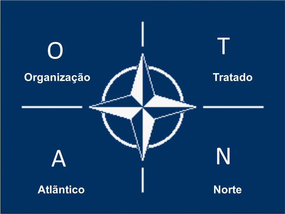 T O Organização Tratado N A Atlãntico Norte