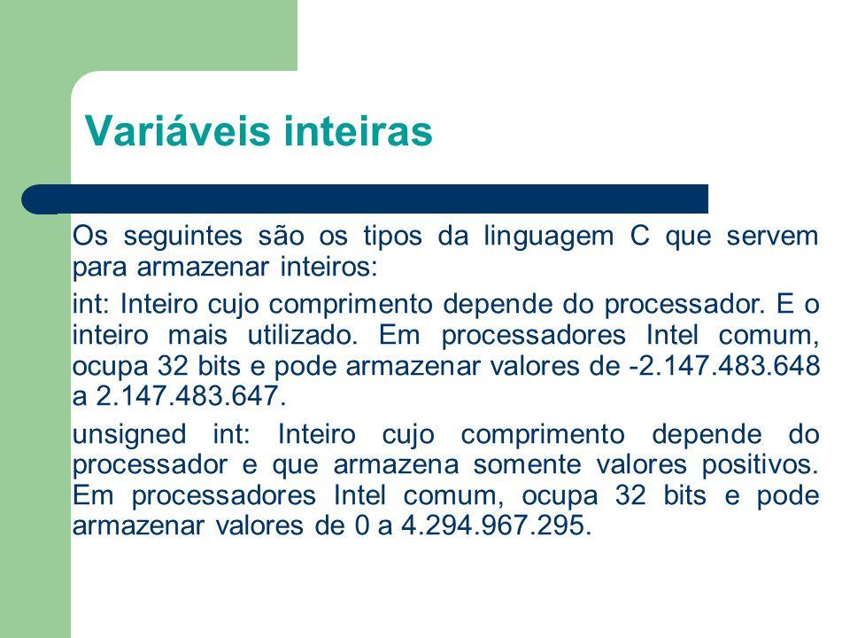 1313 Variáveis inteiras. Os seguintes são os tipos da linguagem C que servem para armazenar inteiros:
