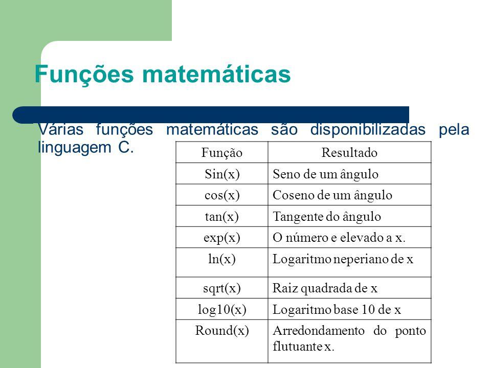2626 Funções matemáticas. Várias funções matemáticas são disponibilizadas pela linguagem C. Função.