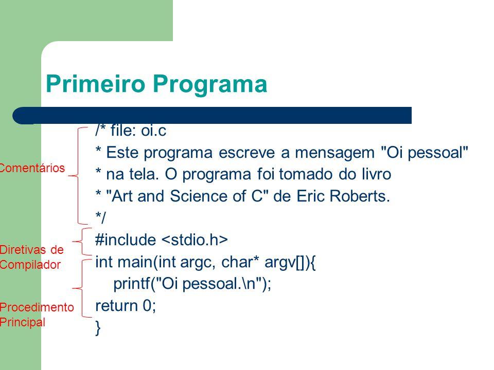 Primeiro Programa 4 /* file: oi.c