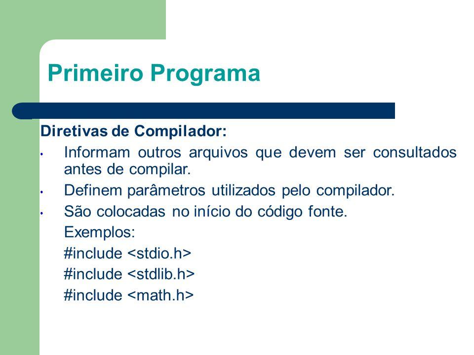 Primeiro Programa 6 Diretivas de Compilador:
