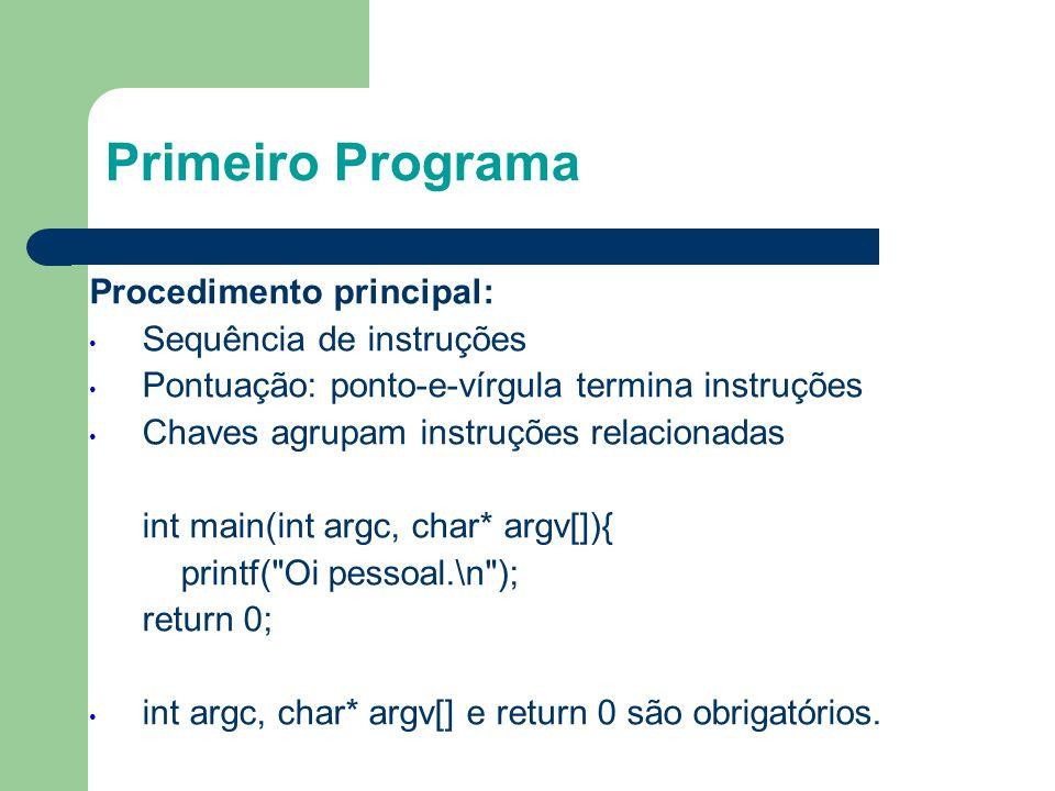 Primeiro Programa 7 Procedimento principal: Sequência de instruções