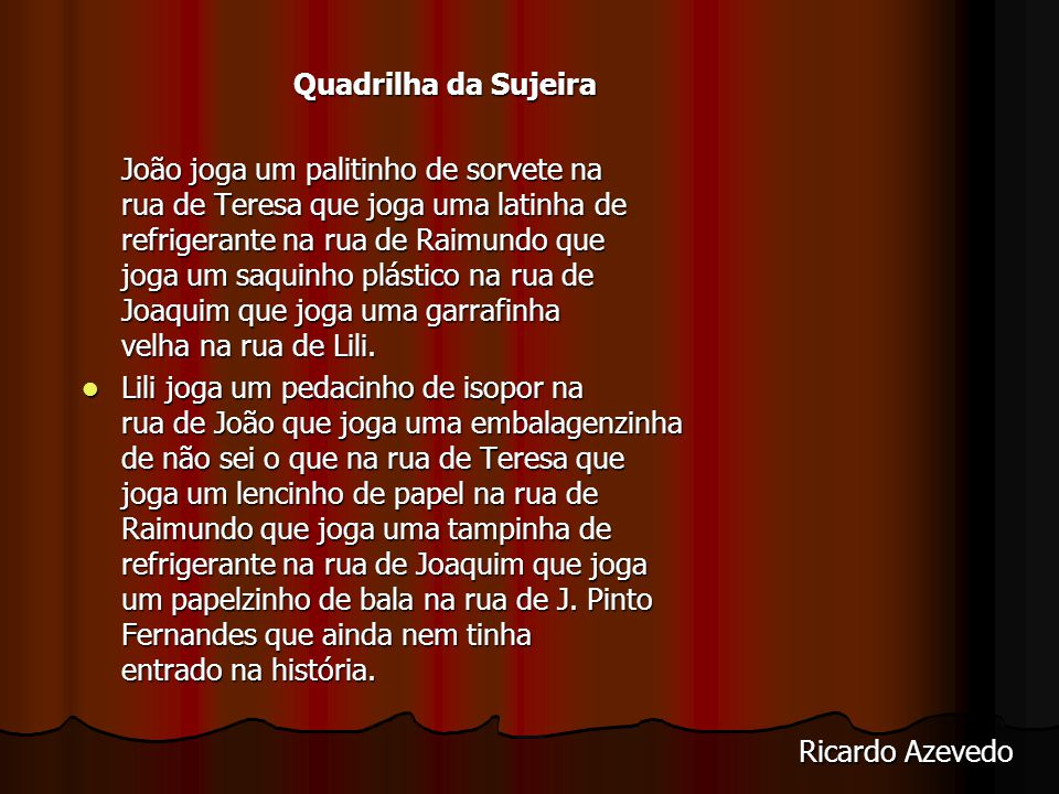 Ricardo Azevedo Quadrilha da Sujeira
