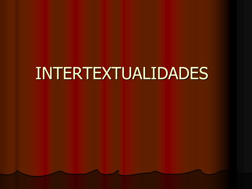 INTERTEXTUALIDADES
