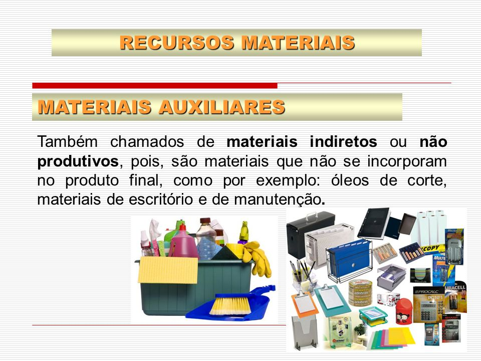 RECURSOS MATERIAIS MATERIAIS AUXILIARES