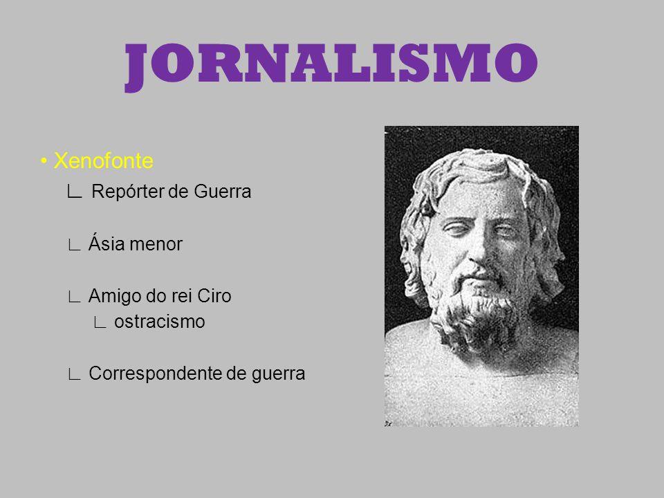 JORNALISMO • Xenofonte ∟ Repórter de Guerra ∟ Ásia menor