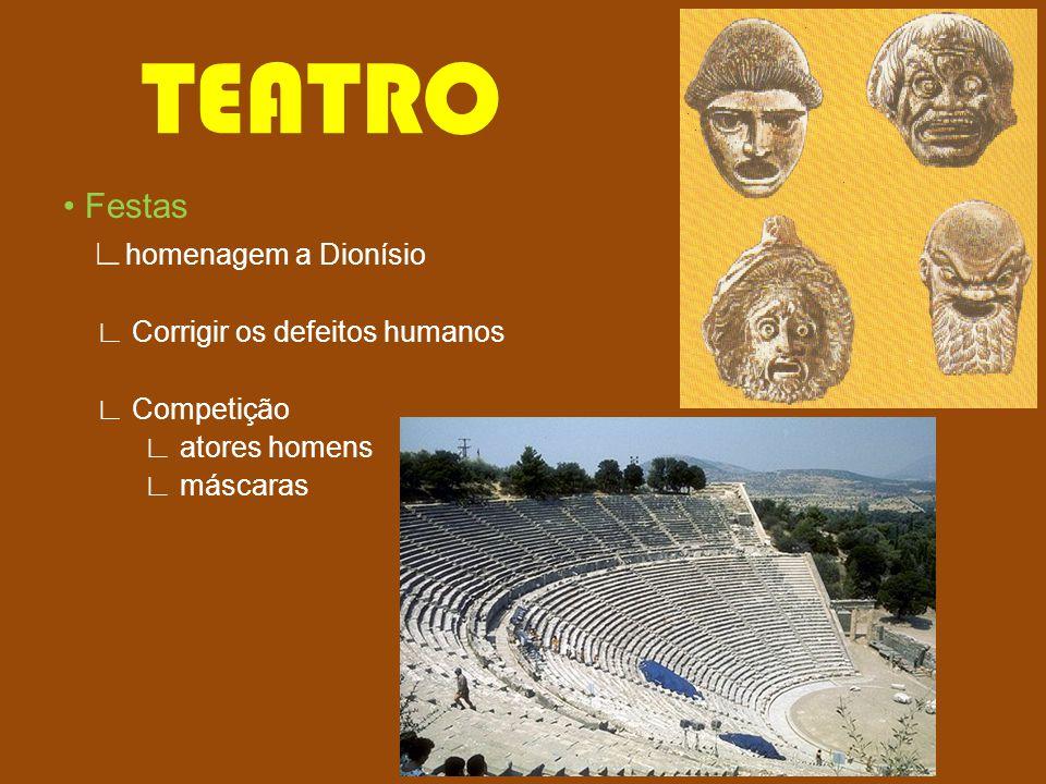 TEATRO • Festas ∟homenagem a Dionísio ∟ Corrigir os defeitos humanos