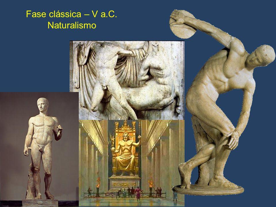 Fase clássica – V a.C. Naturalismo