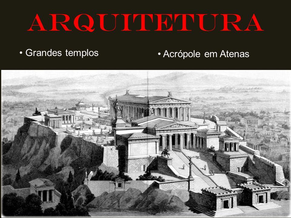 ARQUITETURA • Grandes templos • Acrópole em Atenas
