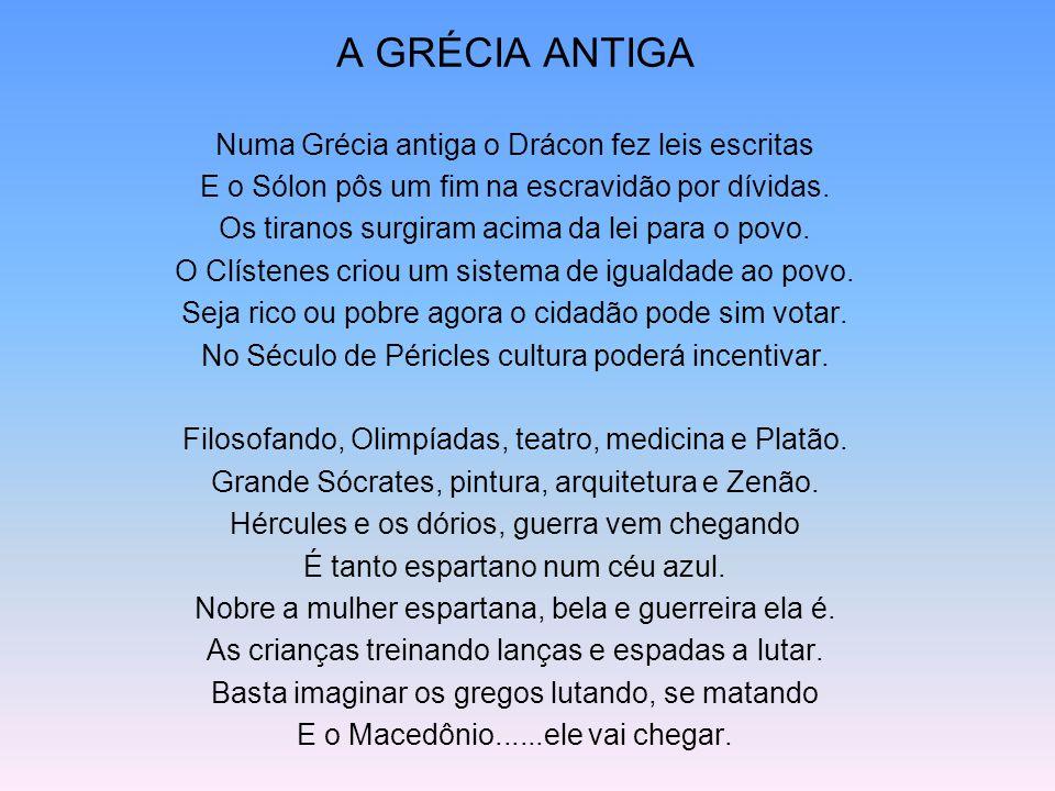 A GRÉCIA ANTIGA Numa Grécia antiga o Drácon fez leis escritas