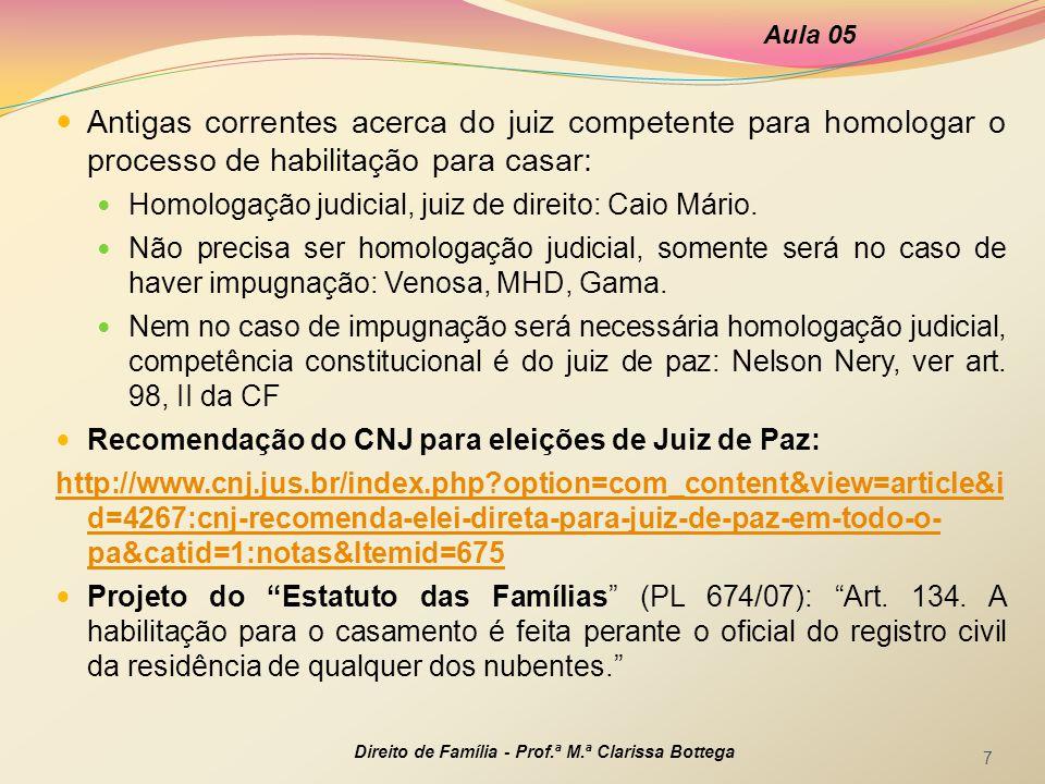 Aula 05 Antigas correntes acerca do juiz competente para homologar o processo de habilitação para casar: