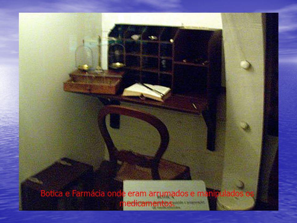 Botica e Farmácia onde eram arrumados e manipulados os medicamentos.