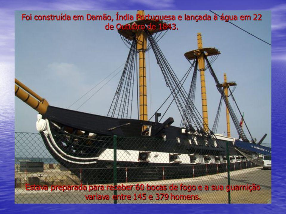 Foi construída em Damão, Índia Portuguesa e lançada à água em 22 de Outubro de 1843.