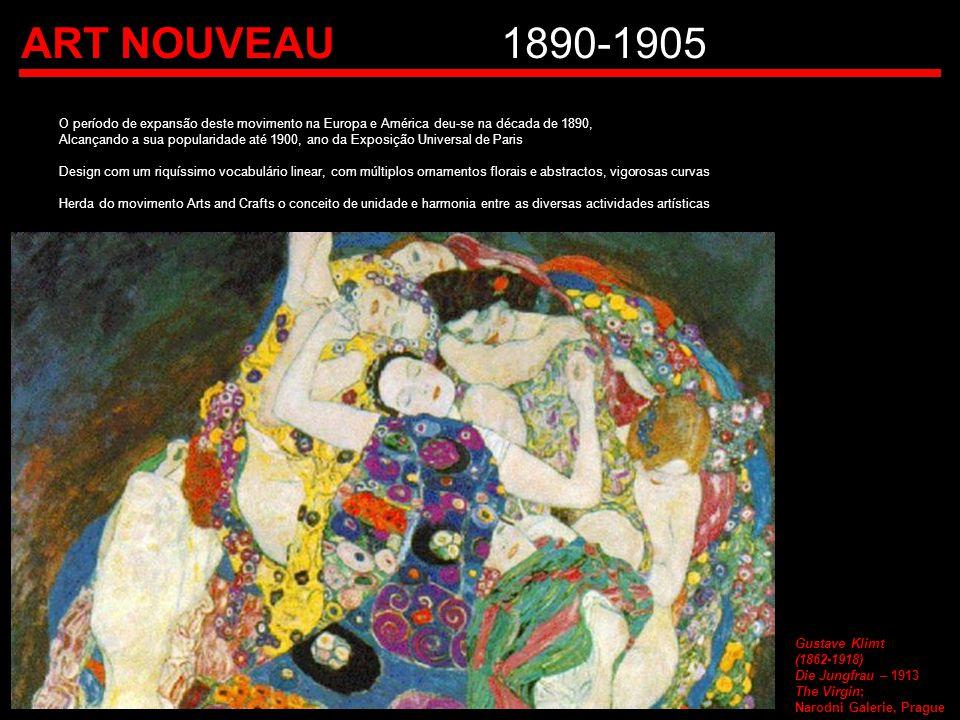 ART NOUVEAU 1890-1905 O período de expansão deste movimento na Europa e América deu-se na década de 1890,