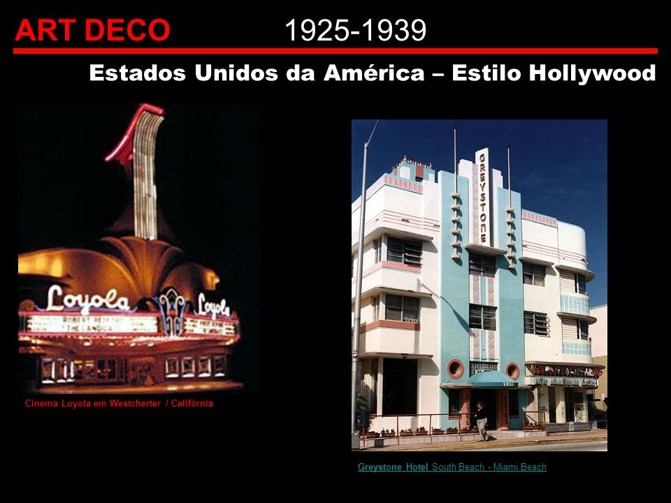 ART DECO 1925-1939 Estados Unidos da América – Estilo Hollywood