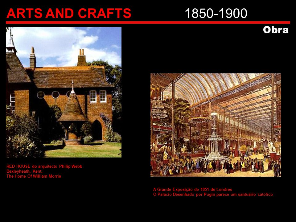 ARTS AND CRAFTS 1850-1900 Obra RED HOUSE do arquitecto Philip Webb