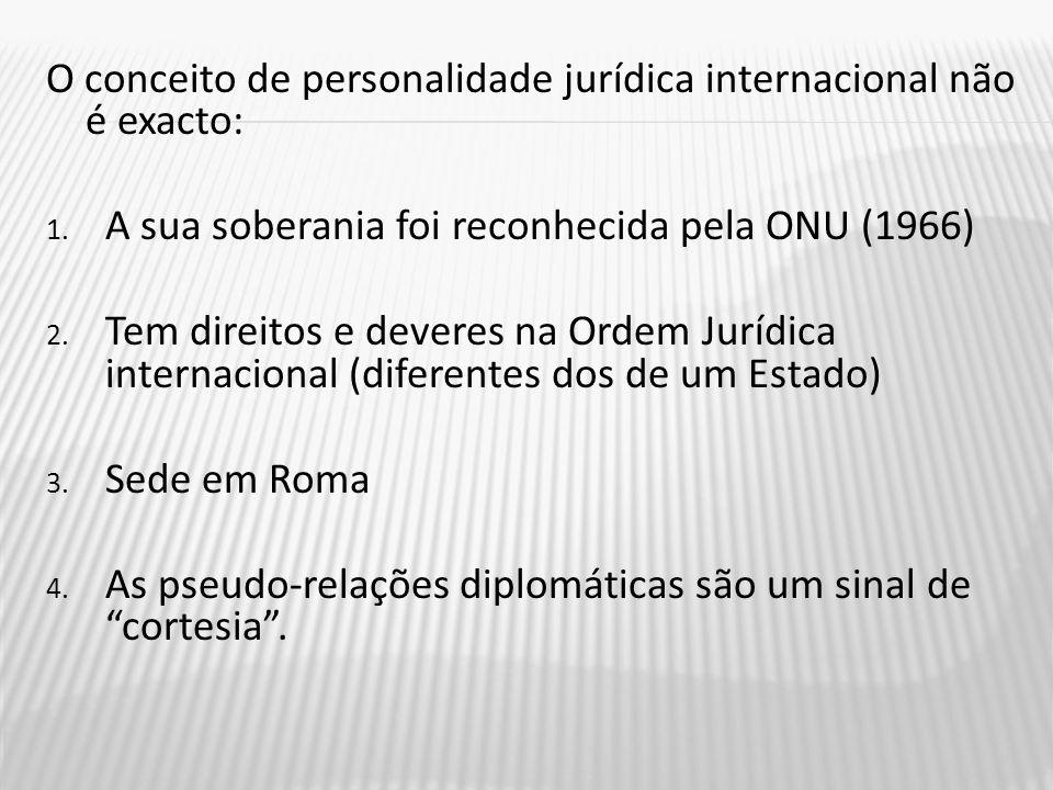 O conceito de personalidade jurídica internacional não é exacto:
