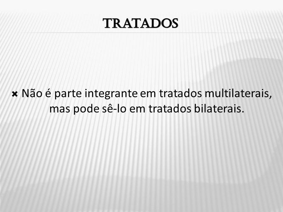 Tratados Não é parte integrante em tratados multilaterais, mas pode sê-lo em tratados bilaterais.