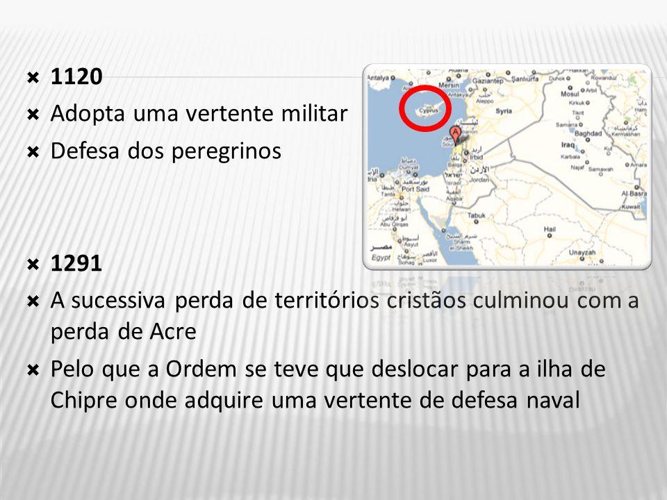 1120 Adopta uma vertente militar. Defesa dos peregrinos. 1291. A sucessiva perda de territórios cristãos culminou com a perda de Acre.
