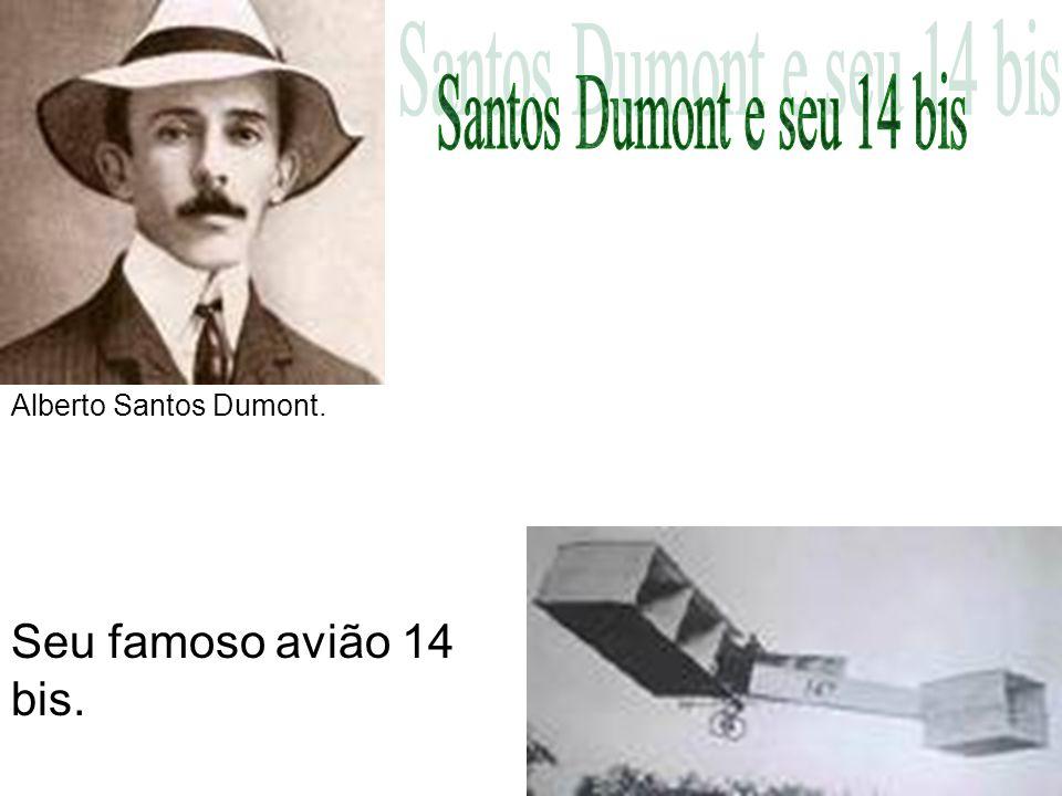 Santos Dumont e seu 14 bis Seu famoso avião 14 bis.