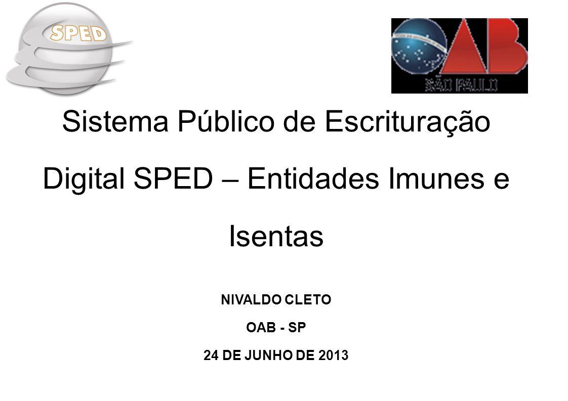 Sistema Público de Escrituração Digital SPED – Entidades Imunes e Isentas