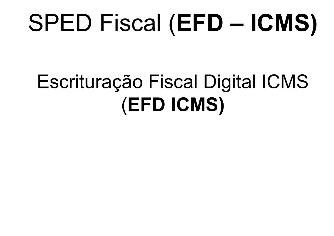 SPED Fiscal (EFD – ICMS)