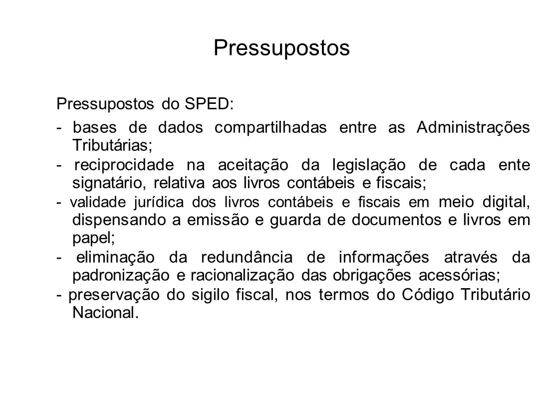 Pressupostos Pressupostos do SPED: