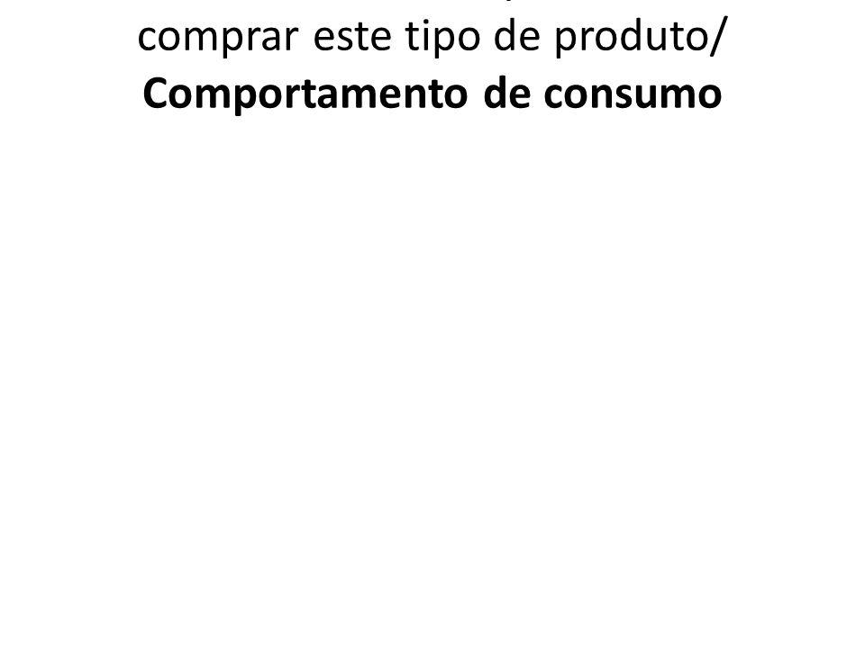 1.7.6.2. VCPPF Local que costumam comprar este tipo de produto/ Comportamento de consumo