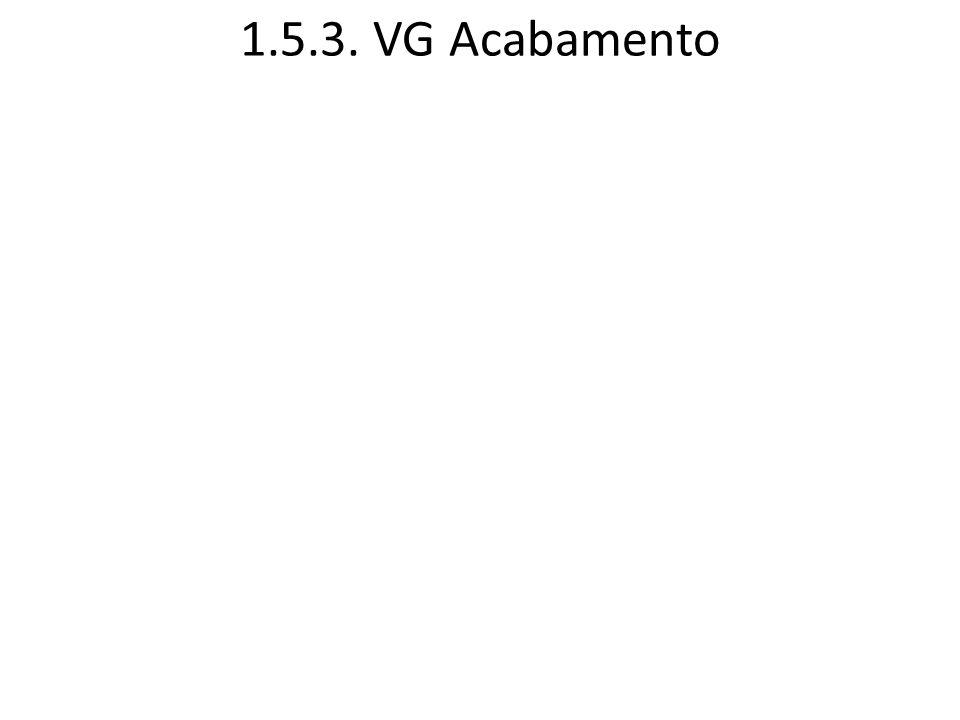 1.5.3. VG Acabamento