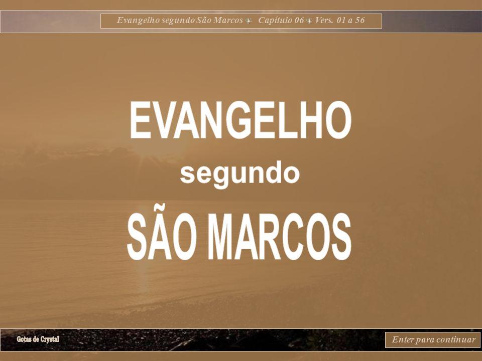 Evangelho segundo São Marcos Capítulo 06 Vers. 01 a 56