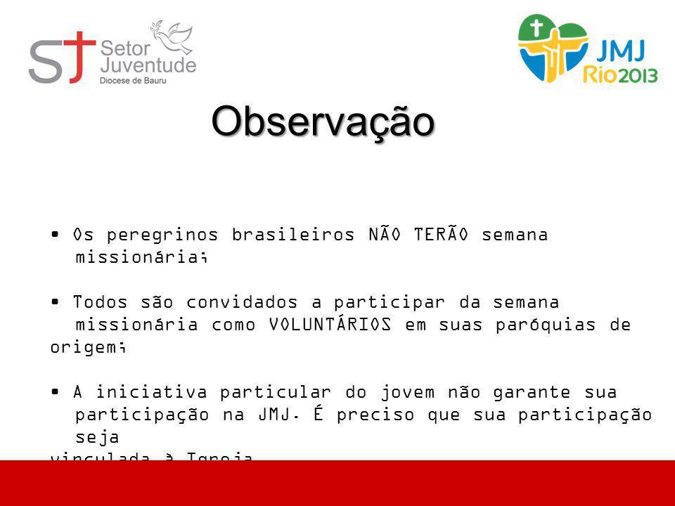 Observação • Os peregrinos brasileiros NÃO TERÃO semana missionária;