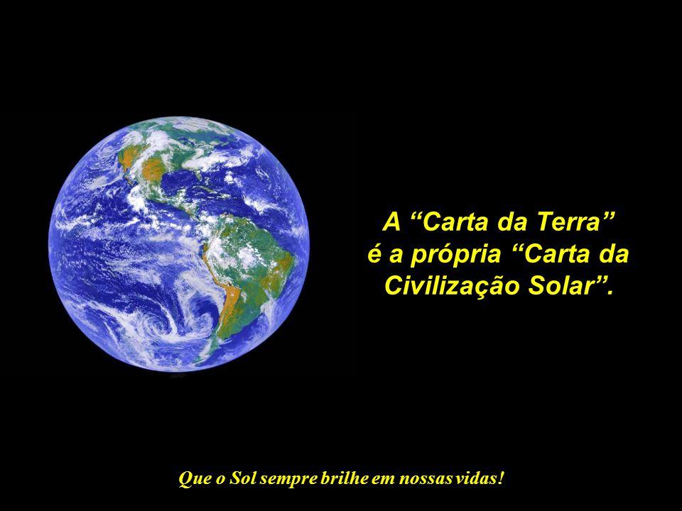 A Carta da Terra é a própria Carta da Civilização Solar .