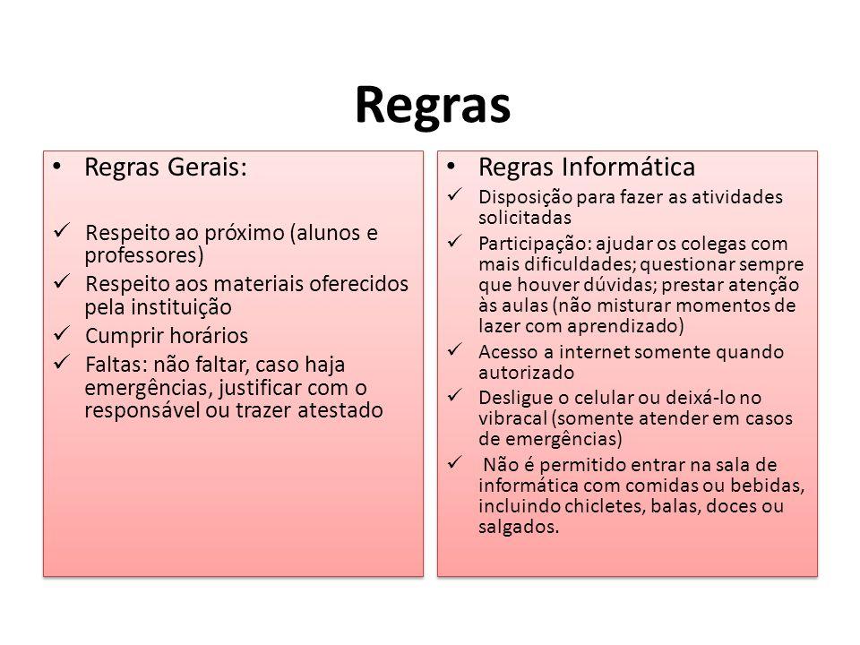 Regras Regras Gerais: Regras Informática