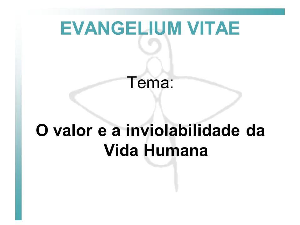 O valor e a inviolabilidade da Vida Humana