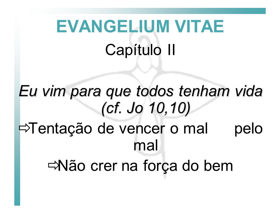 EVANGELIUM VITAE Capítulo II