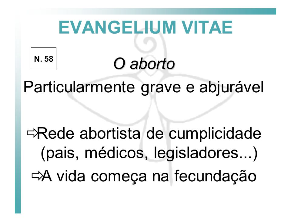 EVANGELIUM VITAE O aborto Particularmente grave e abjurável