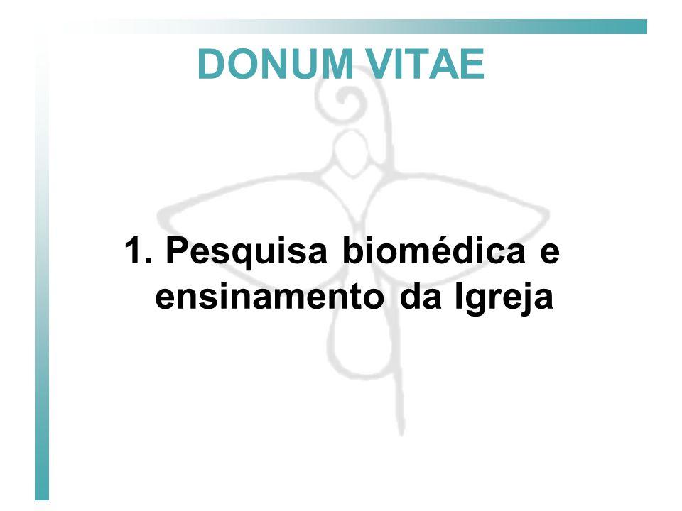 1. Pesquisa biomédica e ensinamento da Igreja