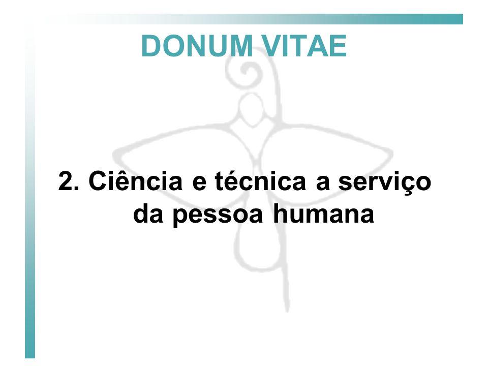 2. Ciência e técnica a serviço da pessoa humana