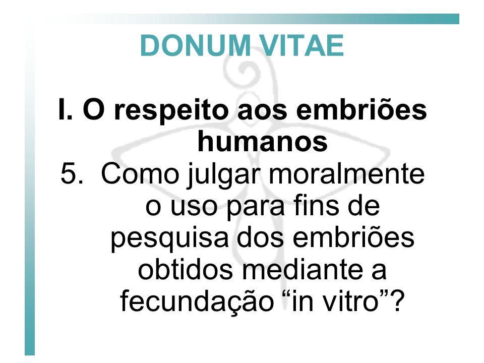 I. O respeito aos embriões humanos