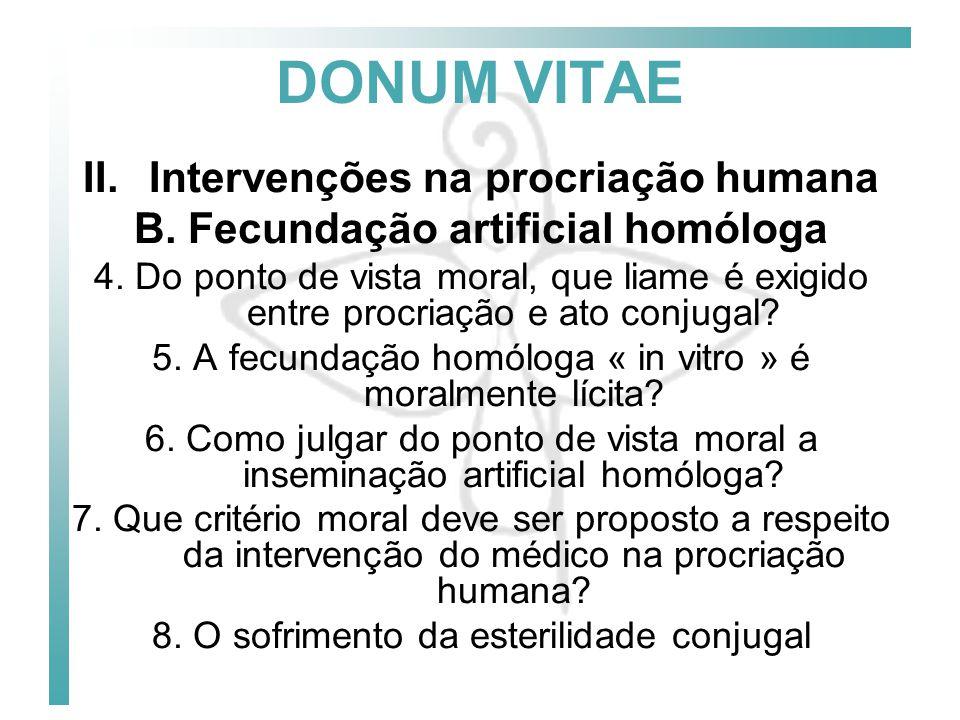 Intervenções na procriação humana B. Fecundação artificial homóloga
