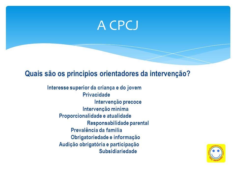 A CPCJ Quais são os principios orientadores da intervenção