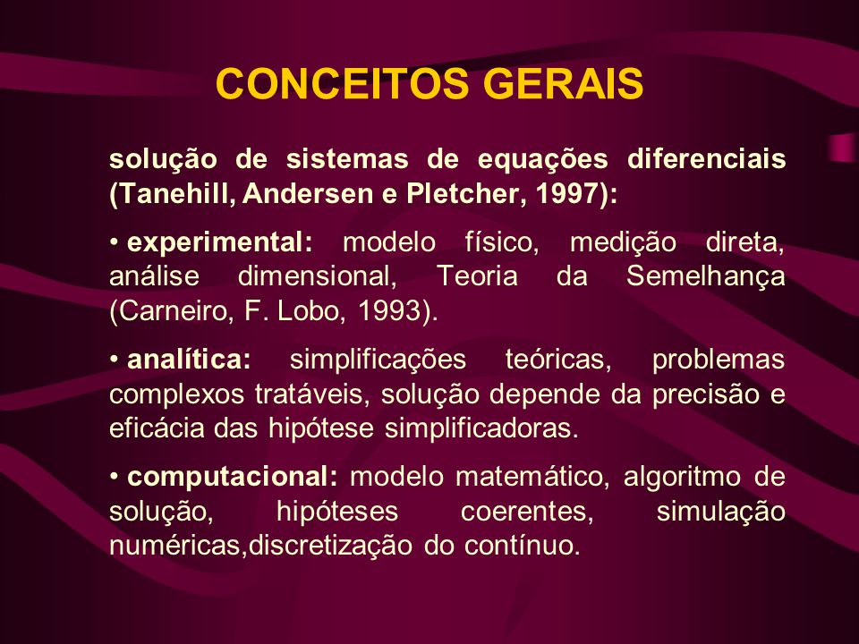 CONCEITOS GERAIS solução de sistemas de equações diferenciais (Tanehill, Andersen e Pletcher, 1997):