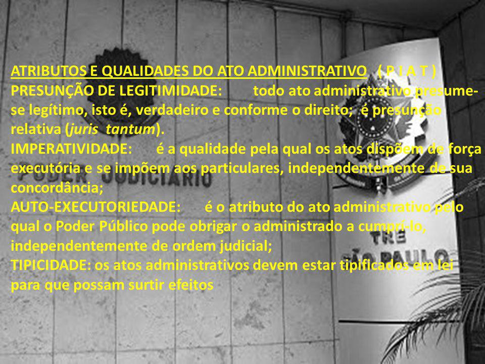 Atributos e qualidades do Ato Administrativo ( P I A t )