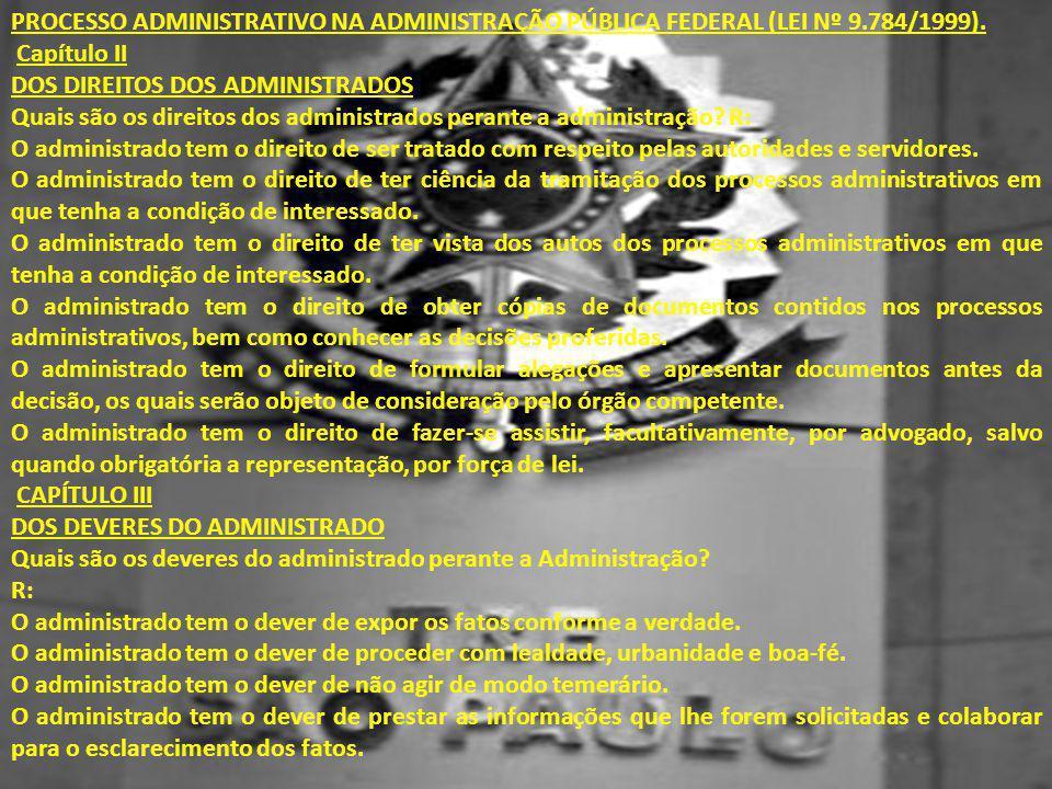 PROCESSO ADMINISTRATIVO NA ADMINISTRAÇÃO PÚBLICA FEDERAL (LEI Nº 9