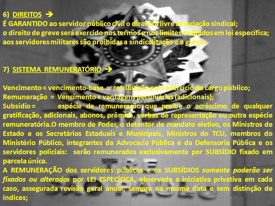 6) direitos  é garantido ao servidor público civil o direito à livre associação sindical;