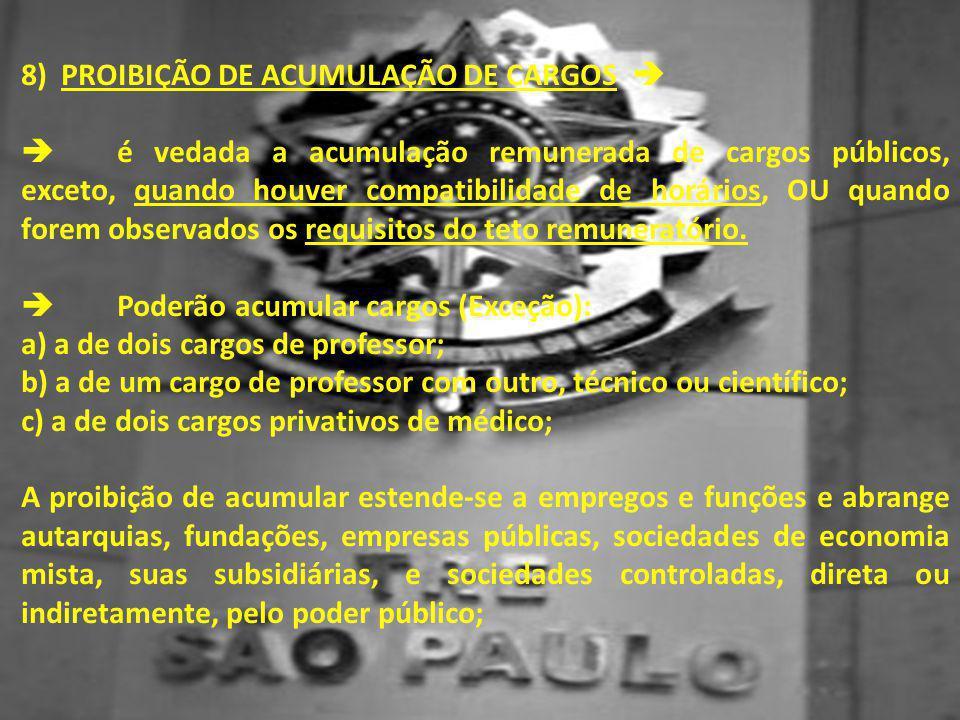 8) PROIBIÇÃO DE ACUMULAÇÃO DE CARGOS 