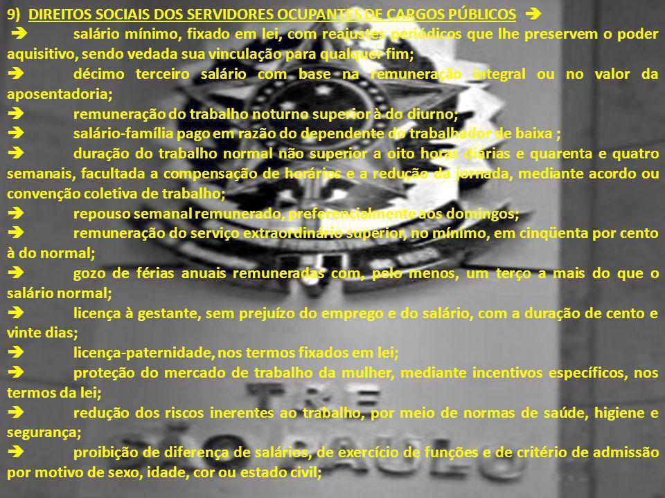 9) direitos sociais dos servidores ocupantes de cargos públicos 